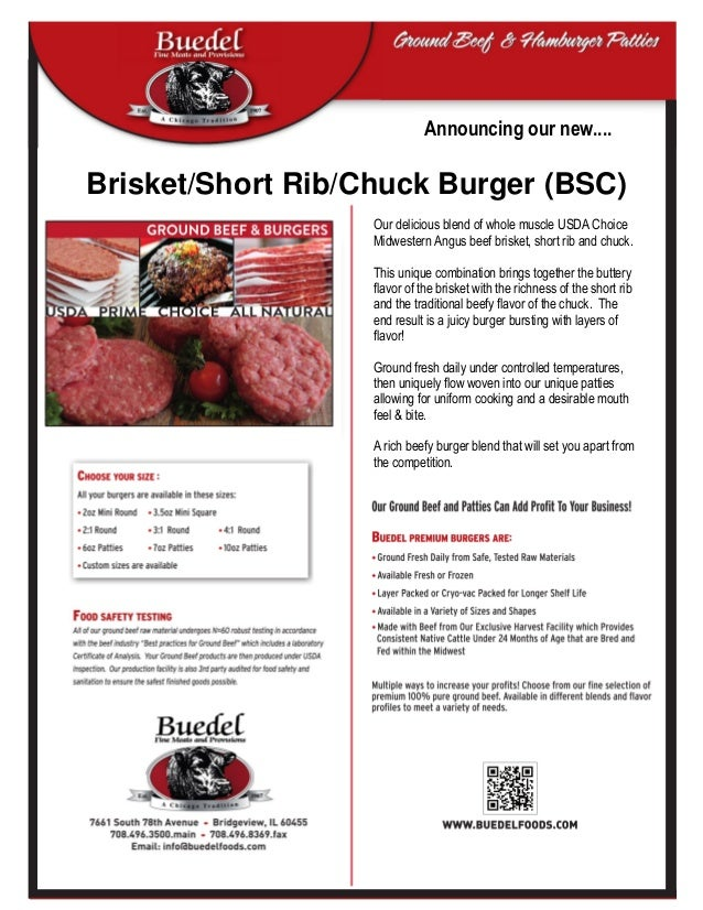 Brisket/Short Rib/Chuck Burger (BSC)Announcing our new....Our delicious blend of whole muscle USDA ChoiceMidwestern Angus ...