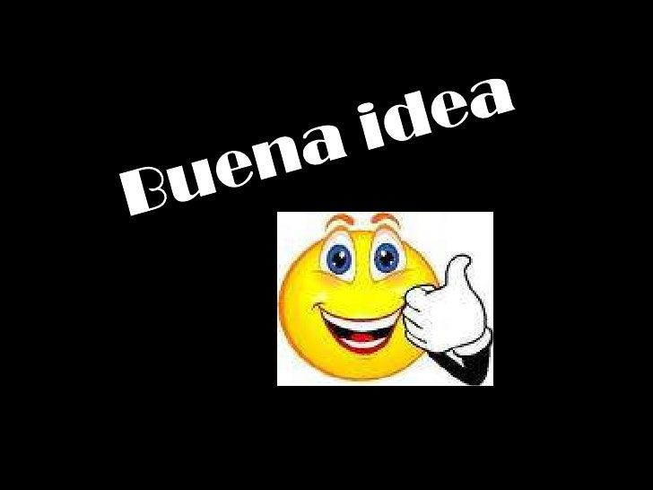 Buena idea<br />