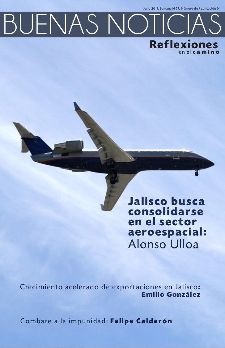 Julio 2011, Semana N 27, Número de Publicación 01BUENAS NOTICIAS                               Jalisco busca              ...