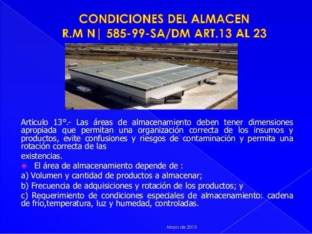 Articulo 13°.- Las áreas de almacenamiento deben tener dimensionesapropiada que permitan una organización correcta de los ...