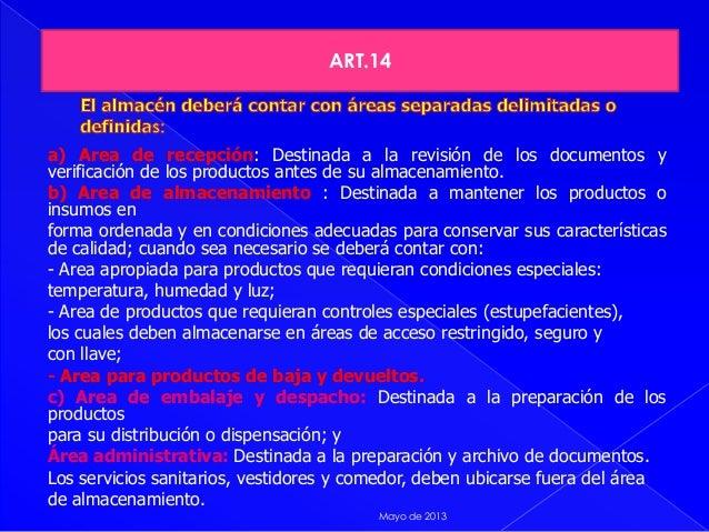 a) Area de recepción: Destinada a la revisión de los documentos yverificación de los productos antes de su almacenamiento....