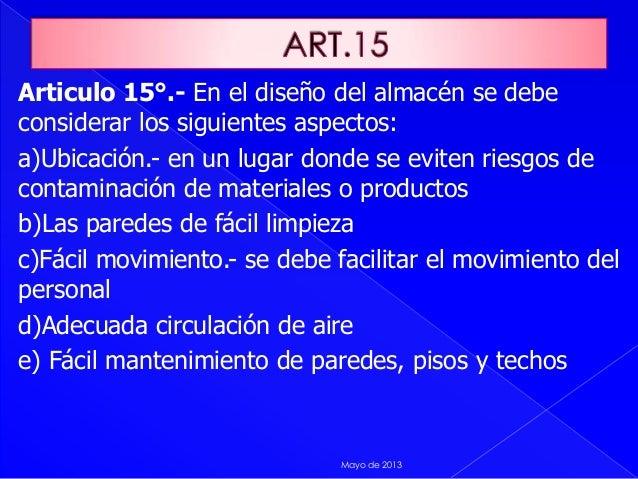 Articulo 15°.- En el diseño del almacén se debeconsiderar los siguientes aspectos:a)Ubicación.- en un lugar donde se evite...