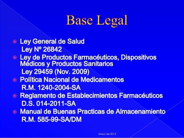 Ley General de SaludLey Nº 26842 Ley de Productos Farmacéuticos, DispositivosMédicos y Productos SanitariosLey 29459 (N...