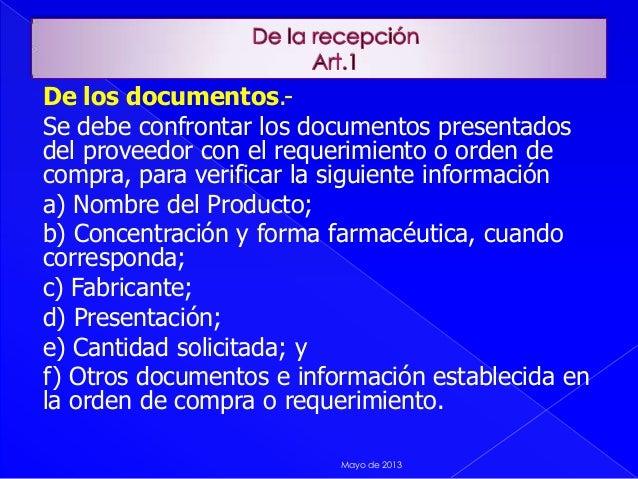 De los documentos.-Se debe confrontar los documentos presentadosdel proveedor con el requerimiento o orden decompra, para ...