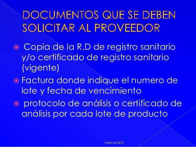  Copia de la R.D de registro sanitarioy/o certificado de registro sanitario(vigente) Factura donde indique el numero del...