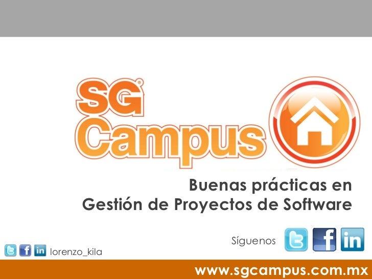 Buenas prácticas en       Gestión de Proyectos de Software                        Síguenoslorenzo_kila                    ...