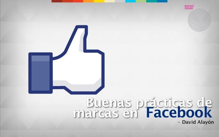 Buenas prácticas demarcas en Facebook              · David Alayón