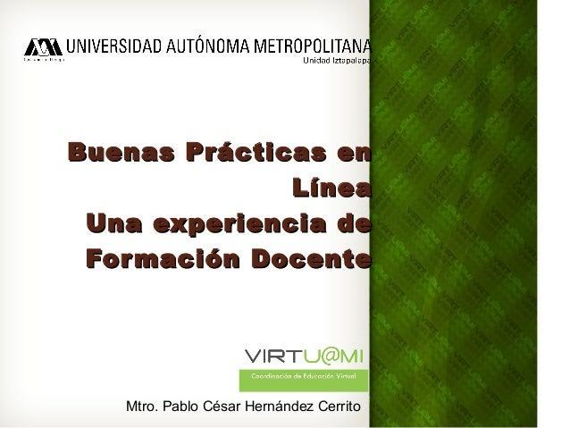 Buenas Prácticas enBuenas Prácticas en LíneaLínea Una experiencia deUna experiencia de Formación DocenteFormación Docente ...