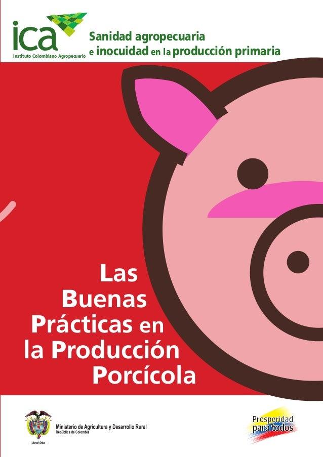 Instituto Colombiano Agropecuario  Los mercados de alimentos son cada vez más especializados y estrictos y los compradores...