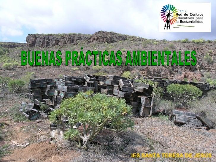 BUENAS PRÁCTICAS AMBIENTALES IES SANTA TERESA DE JESÚS