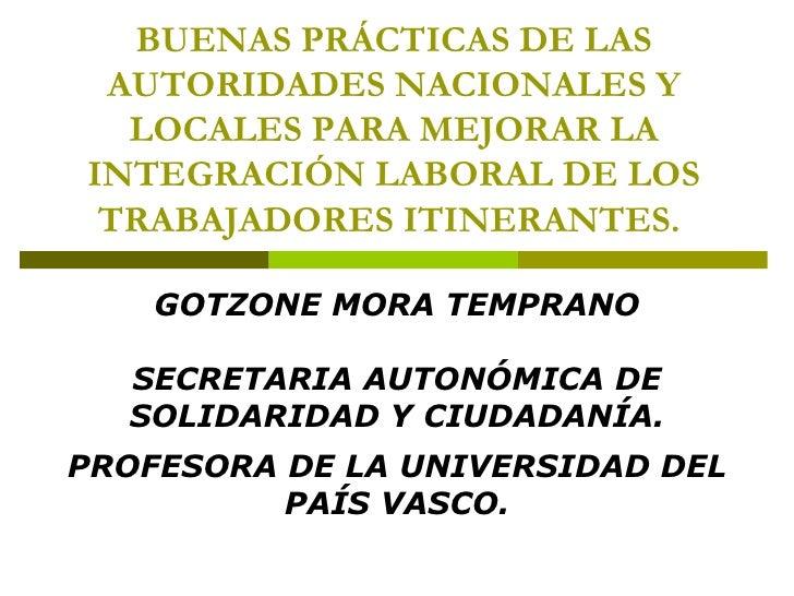 BUENAS PRÁCTICAS DE LAS AUTORIDADES NACIONALES Y LOCALES PARA MEJORAR LA INTEGRACIÓN LABORAL DE LOS TRABAJADORES ITINERANT...