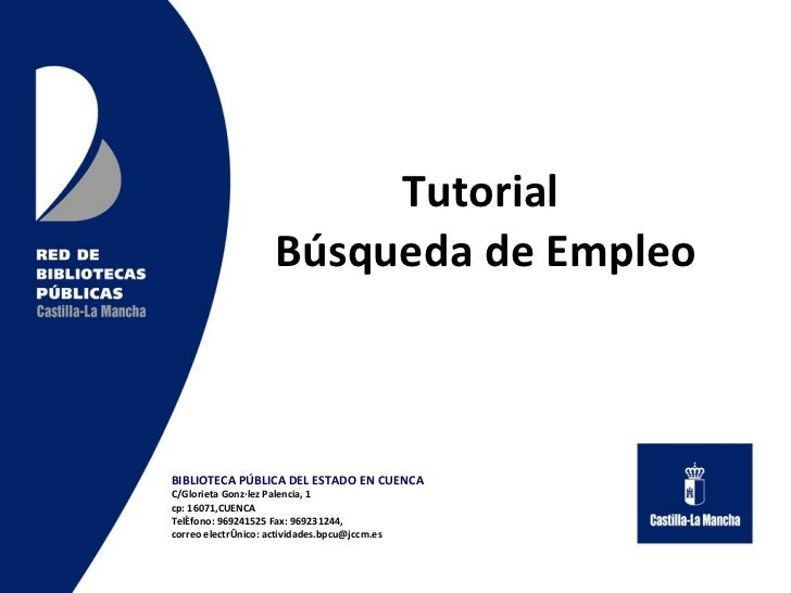 Tutorial  Búsqueda de Empleo BIBLIOTECA PÚBLICA DEL ESTADO EN CUENCA C/Glorieta González Palencia, 1 cp: 16071,CUENCA Telé...