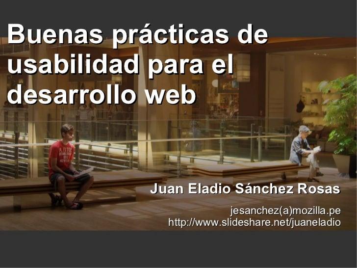 Buenas prácticas deusabilidad para eldesarrollo web          Juan Eladio Sánchez Rosas                          jesanchez(...