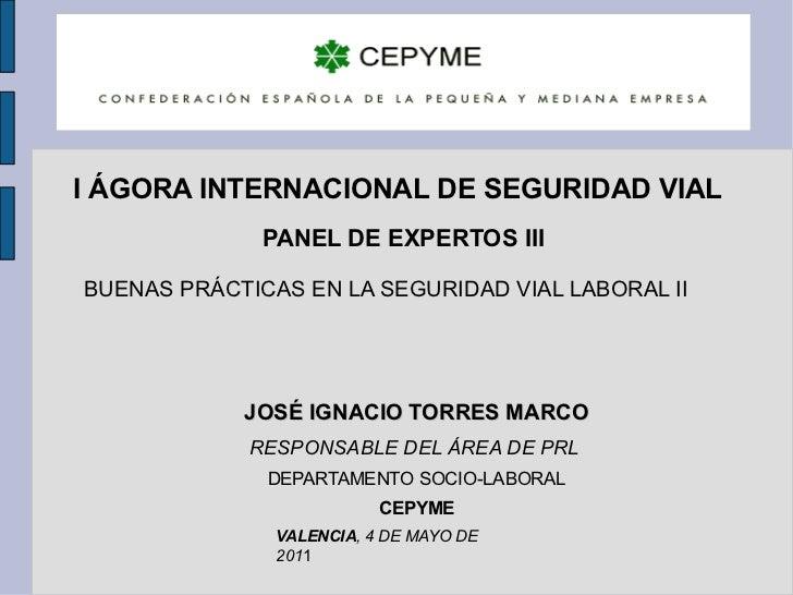 I ÁGORA INTERNACIONAL DE SEGURIDAD VIAL PANEL DE EXPERTOS III BUENAS PRÁCTICAS EN LA SEGURIDAD VIAL LABORAL II VALENCIA , ...
