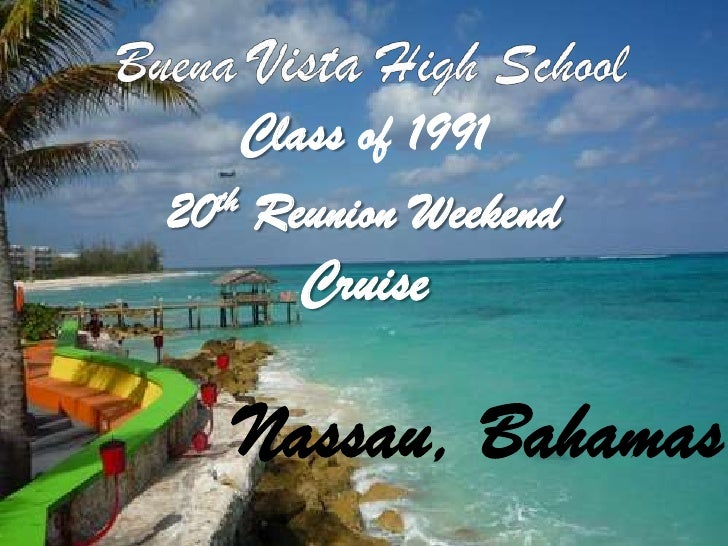 Buena Vista High School <br />Class of 1991<br />20th Reunion Weekend<br />Cruise<br />Nassau, Bahamas<br />