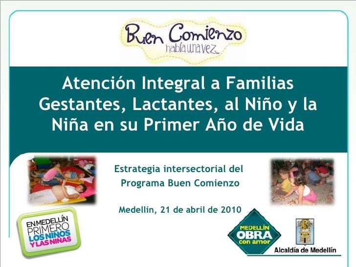 Atención Integral a Familias Gestantes, Lactantes, al Niño y la Niña en su Primer Año de Vida Estrategia intersectorial de...