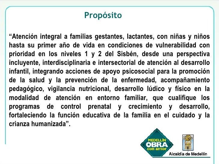 """Propósito """" Atención integral  a familias gestantes, lactantes, con niñas y niños hasta su primer año de vida en condicion..."""