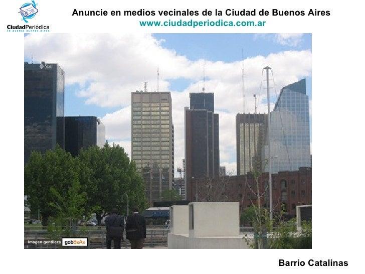 Anuncie en medios vecinales de la Ciudad de Buenos Aires  www.ciudadperiodica.com.ar Imagen gentileza Barrio Catalinas