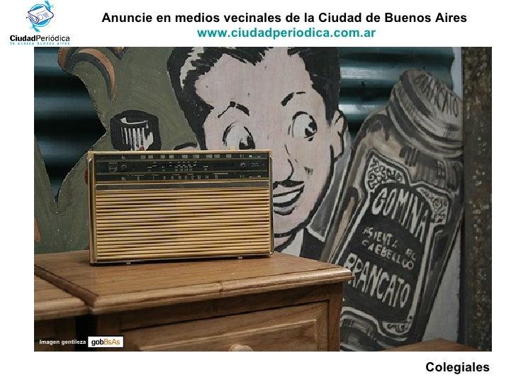 Anuncie en medios vecinales de la Ciudad de Buenos Aires  www.ciudadperiodica.com.ar Imagen gentileza Colegiales