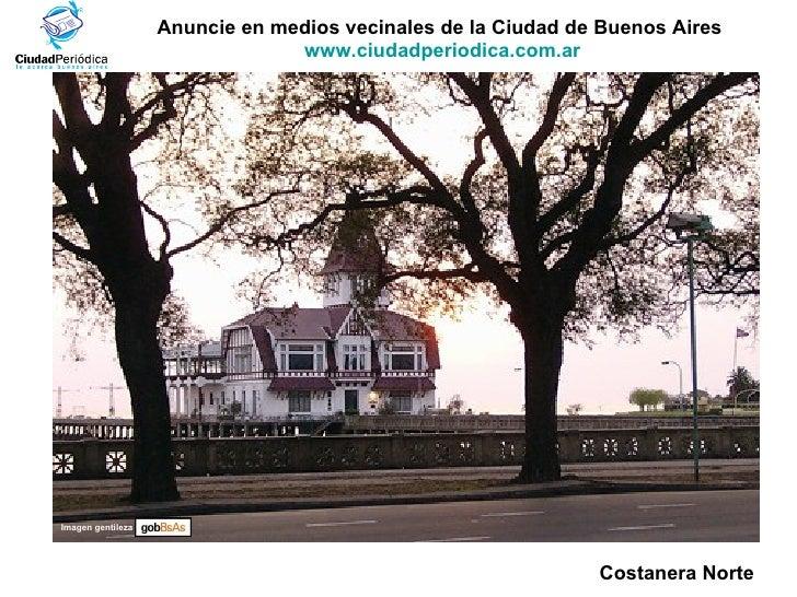 Anuncie en medios vecinales de la Ciudad de Buenos Aires  www.ciudadperiodica.com.ar Imagen gentileza Costanera Norte
