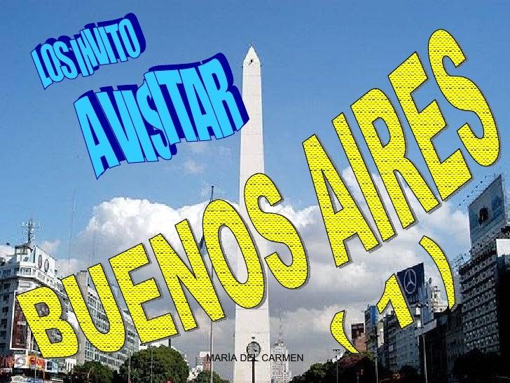 LOS INVITO  A VISITAR BUENOS AIRES ( 1 )