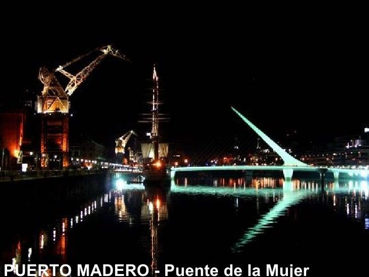 PUERTO MADERO -Puente de la Mujer