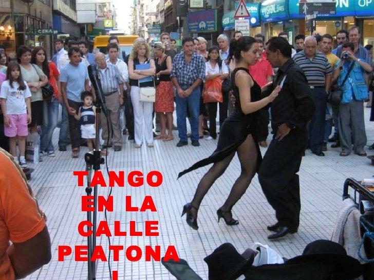 """TANGO EN LA CALLE PEATONAL """"FLORIDA"""""""