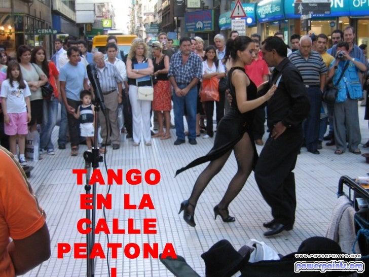 TANGO EN LA CALLEPEATONA