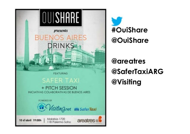 #OuiShare@OuiShare@areatres@SaferTaxiARG@Visiting
