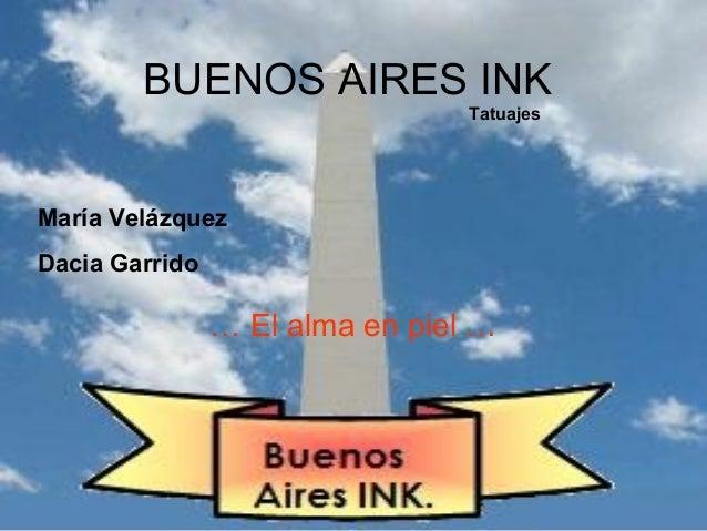 BUENOS AIRES INK … El alma en piel … Tatuajes María Velázquez Dacia Garrido