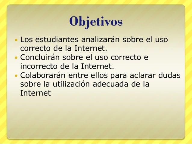 Buenos y malos usos del internet Slide 2