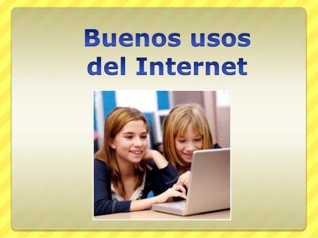 Buenos y malos usos del internet Slide 3