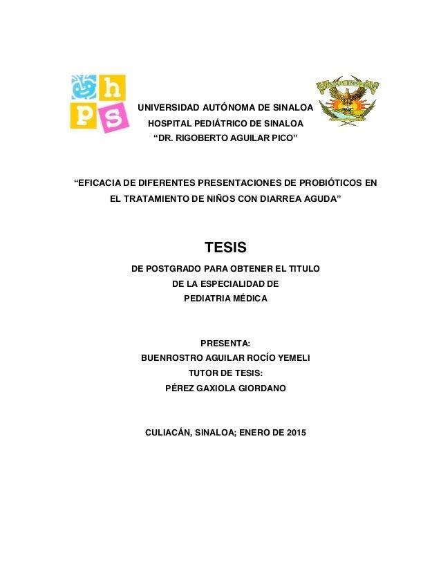 """UNIVERSIDAD AUTÓNOMA DE SINALOA HOSPITAL PEDIÁTRICO DE SINALOA """"DR. RIGOBERTO AGUILAR PICO"""" """"EFICACIA DE DIFERENTES PRESEN..."""