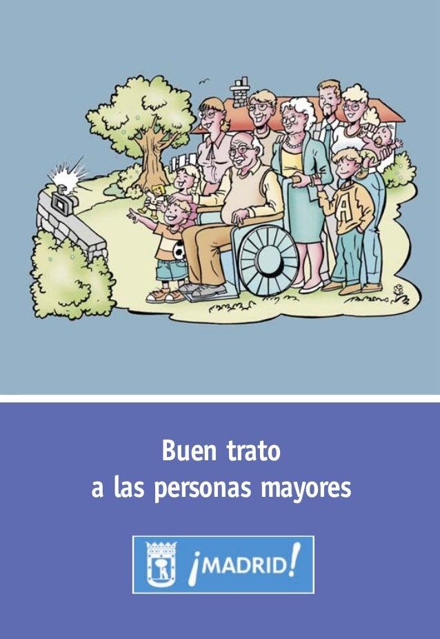 Buen trato a las personas mayores BuentratoalaspersonasmayoresAREADEGOBIERNODEFAMILIAYSERVICIOSSOCIALES CUBIERTA TRATO A M...