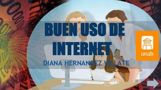 BUEN USO DE INTERNET DIANA HERNANDEZ VILLATE