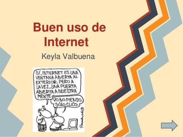 Buen uso de Internet Keyla Valbuena