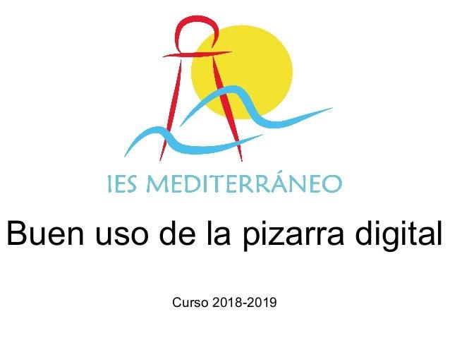 Buen uso de la pizarra digital Curso 2018-2019