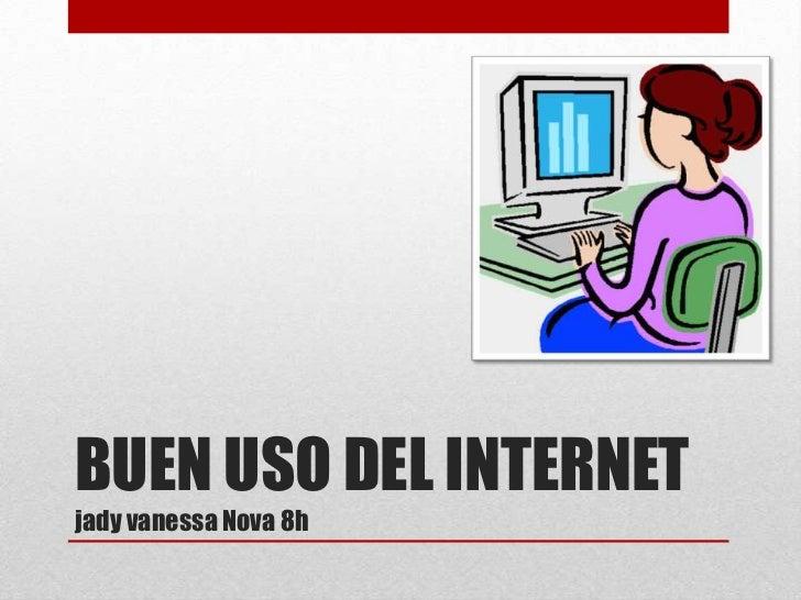BUEN USO DEL INTERNETjady vanessa Nova 8h