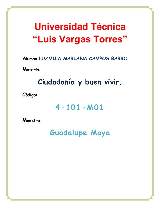 Alumna:LUZMILA MARIANA CAMPOS BARROMateria:Ciudadanía y buen vivir.Código:4-101-M01Maestra:Guadalupe MoyaUniversidad Técni...