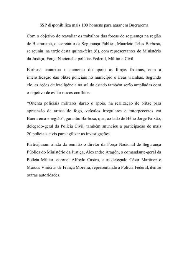 SSP disponibiliza mais 100 homens para atuar em Buerarema Com o objetivo de reavaliar os trabalhos das forças de segurança...
