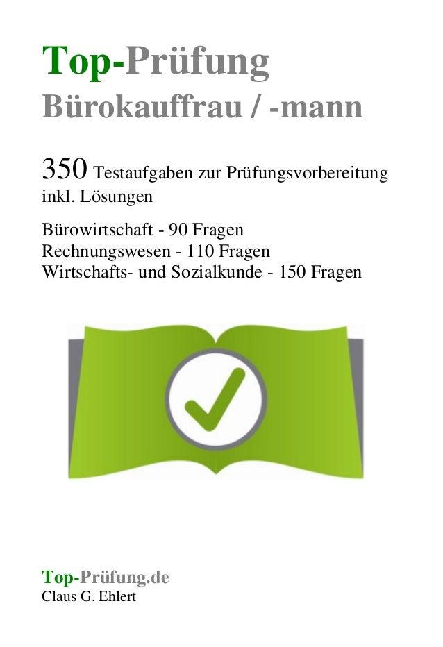 Top-Prüfung Bürokauffrau / -mann 350 Testaufgaben zur Prüfungsvorbereitung inkl. Lösungen Bürowirtschaft - 90 Fragen Rechn...