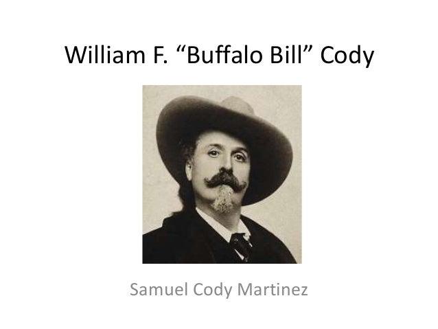 "William F. ""Buffalo Bill"" Cody Samuel Cody Martinez"