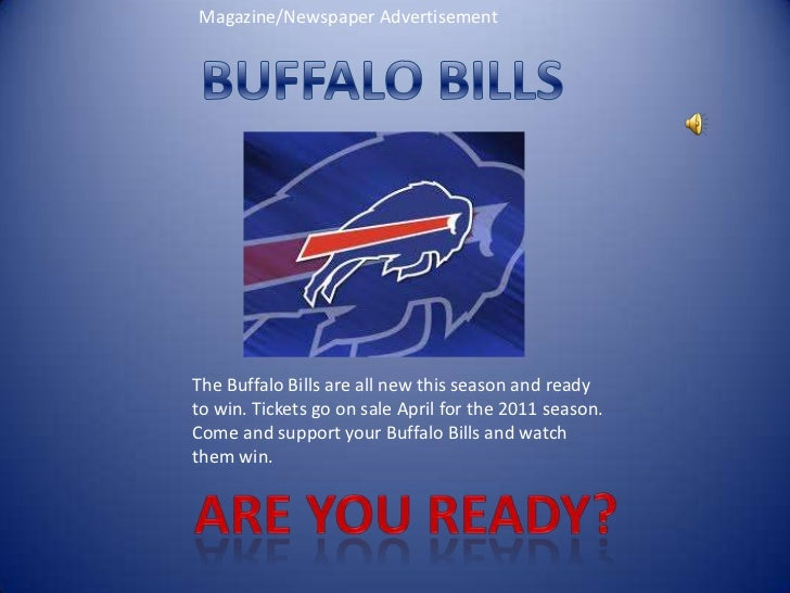 Magazine/Newspaper Advertisement<br />BUFFALO BILLS<br />The Buffalo Bills are all new this season and ready to win. Ticke...
