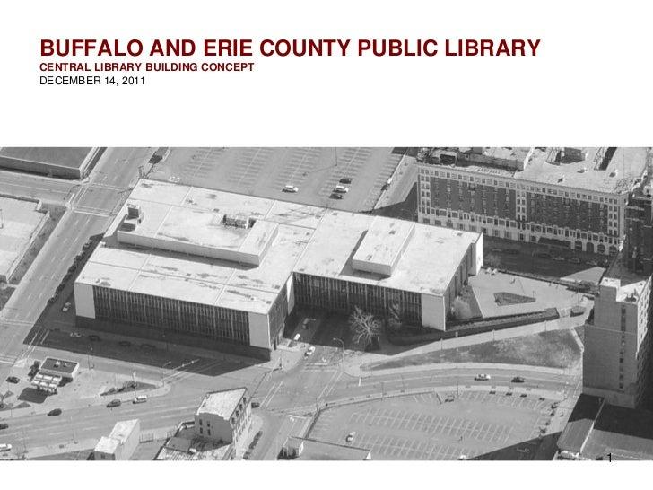 BUFFALO AND ERIE COUNTY PUBLIC LIBRARYCENTRAL LIBRARY BUILDING CONCEPTDECEMBER 14, 2011                                   ...