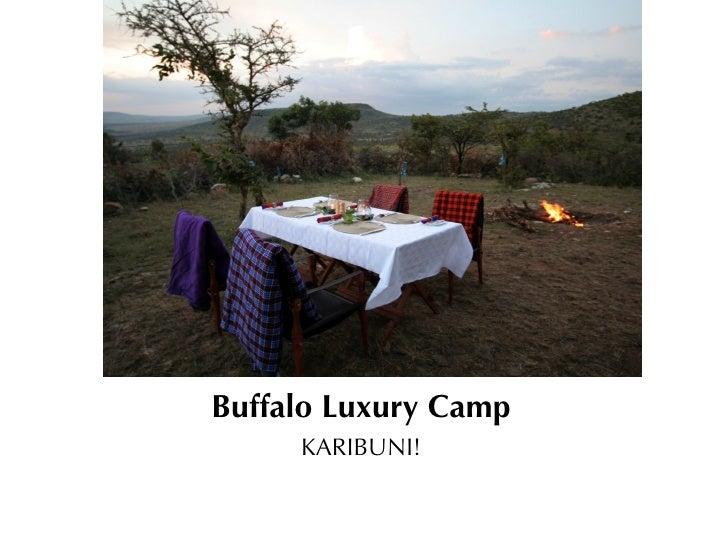 Buffalo Luxury Camp     KARIBUNI!