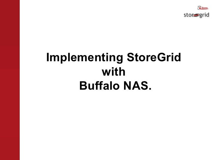 Implementing StoreGrid  with  Buffalo NAS.