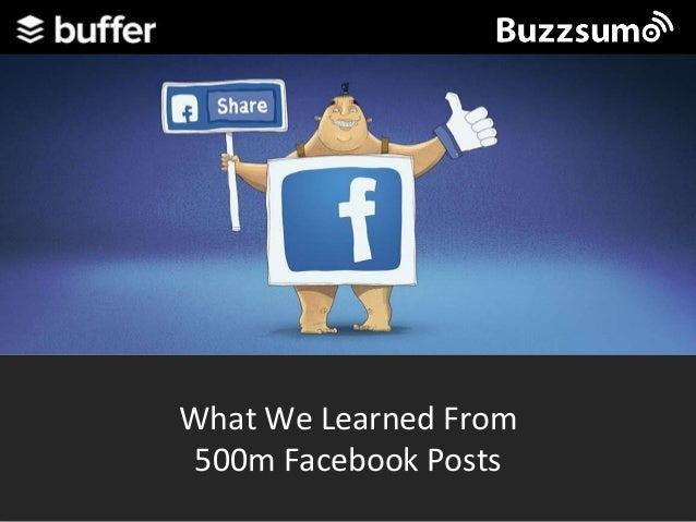 What We Learned From 500m Facebook Posts