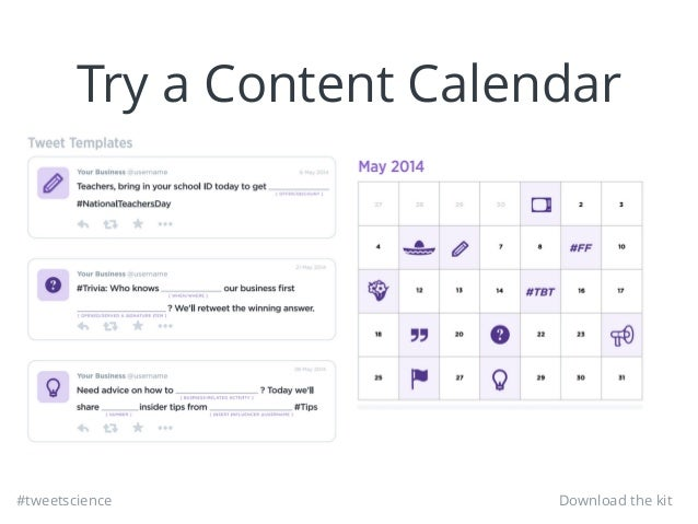 #tweetscience Try a Content Calendar Download the kit