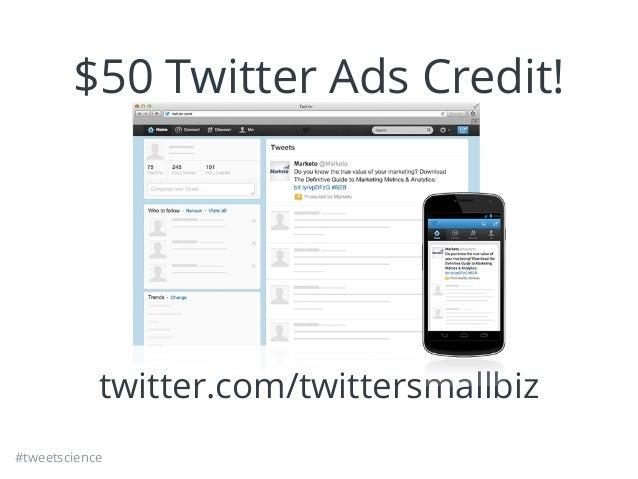 #tweetscience $50 Twitter Ads Credit! twitter.com/twittersmallbiz