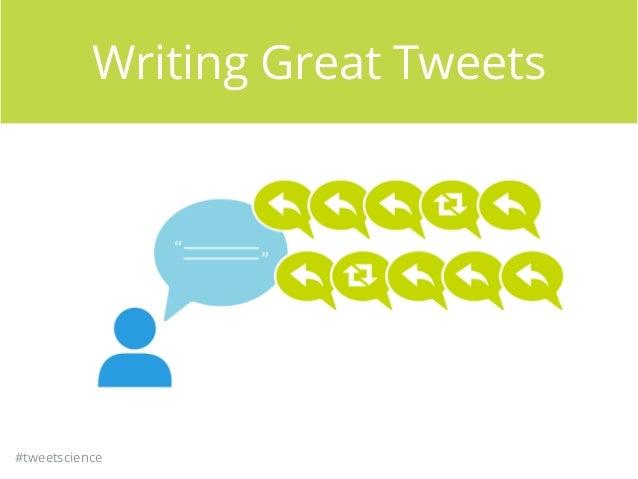 #tweetscience Writing Great Tweets